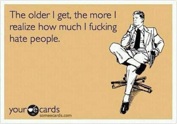 i hate people the older i get meme