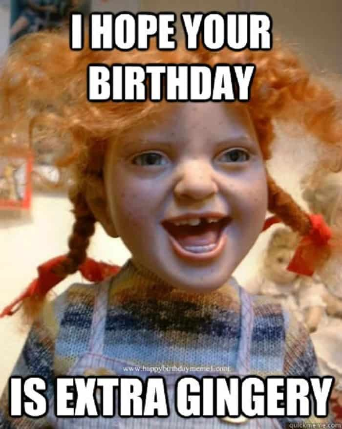 i hope your birthday is extra gingery happy sister meme 20 hilarious birthday memes for your sister sayingimages com
