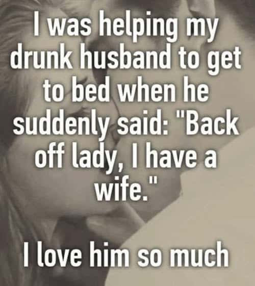i love my drunk husband meme