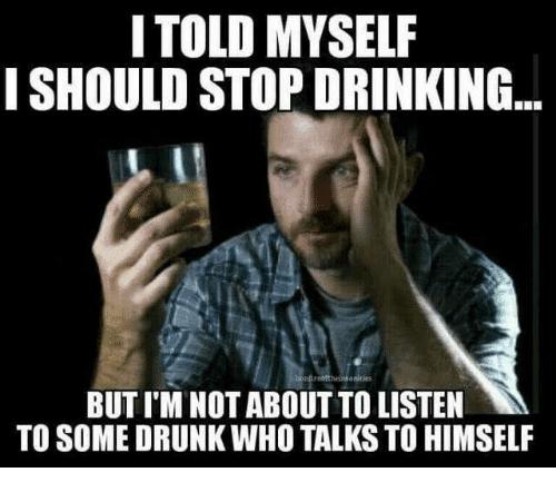 [Image: i-told-myself-drinking-meme.png]