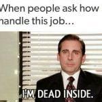 im dead inside work sucks meme