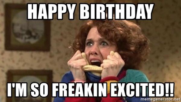 im so excited happy birthday meme