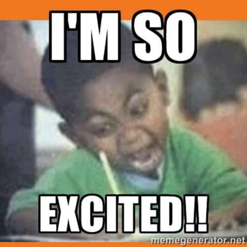 im so excited kid meme
