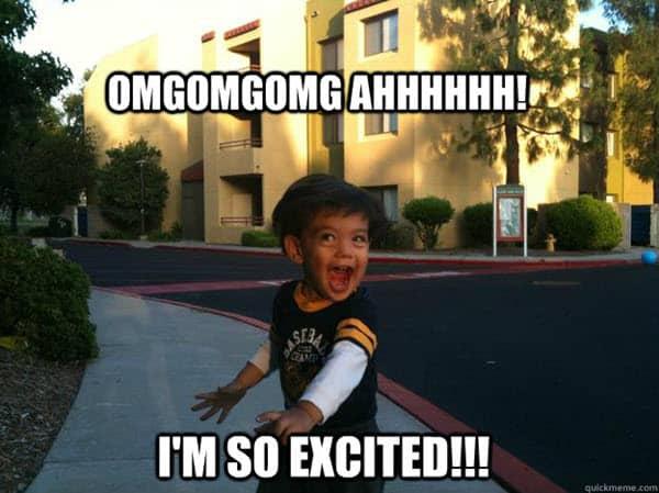 im so excited omgomg meme