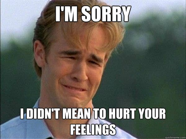 im sorry hurt your feelings meme