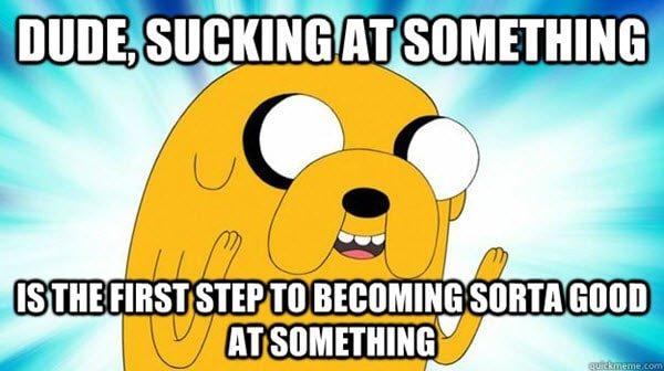 inspirational sucking at something memes