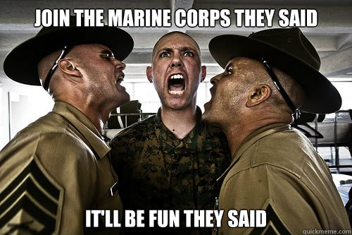 join the marine corps they said itll be fun they said memes