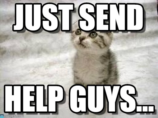 just-send-help-meme.jpg