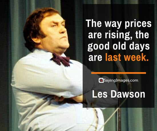les dawson good old days quotes