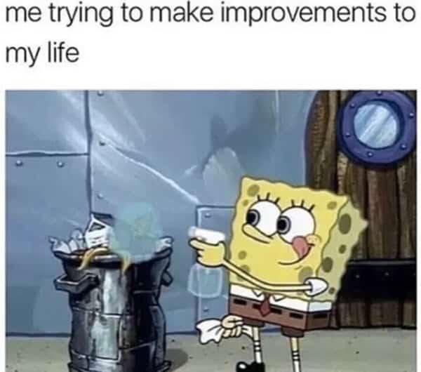 life improvements meme
