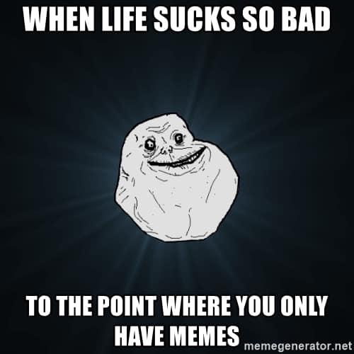 life sucks memes meme