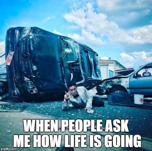 life sucks when people ask me meme