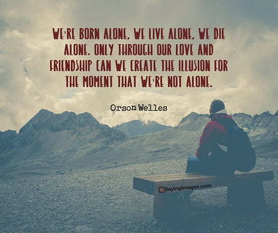 30 Lonely Quotes For Those Who Are Feeling Alone Sayingimagescom