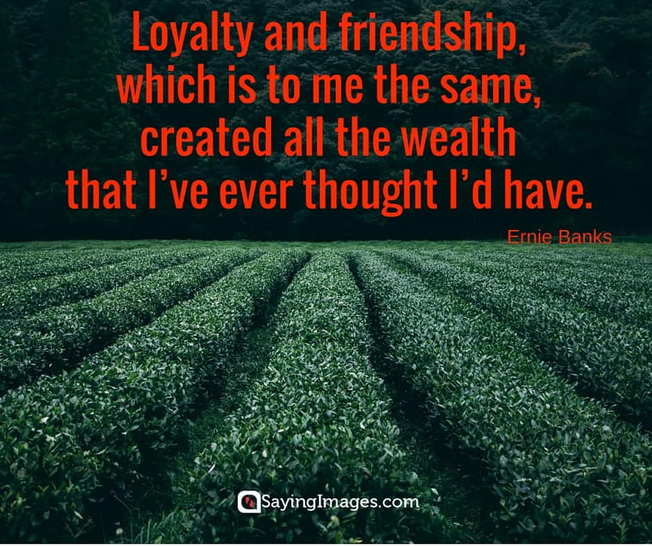 60 Famous Loyalty Quotes SayingImages Extraordinary Quotes About Loyalty And Friendship