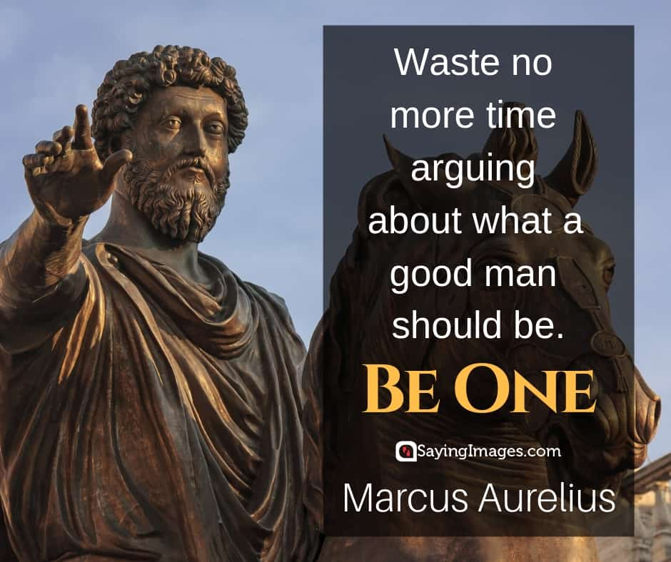 marcus aurelius good man quotes