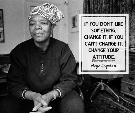 maya angelou change quotes