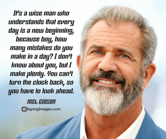 mel gibson new year quotes