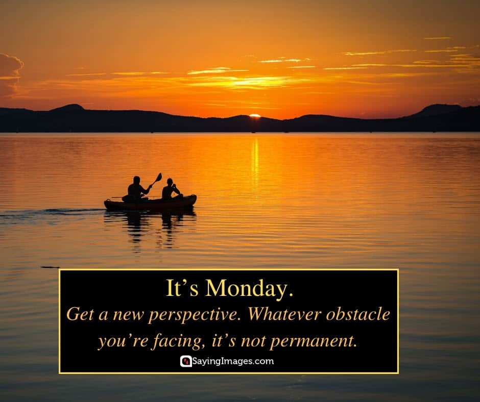 monday perspective quotes