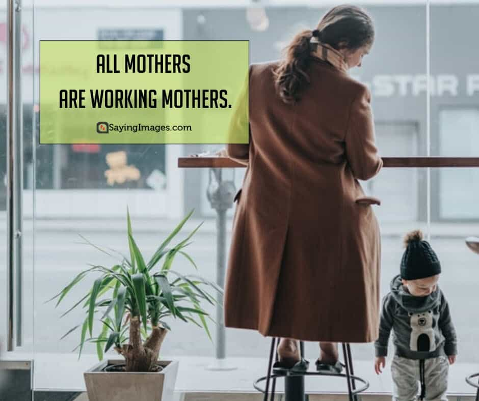 mothers day quotes working