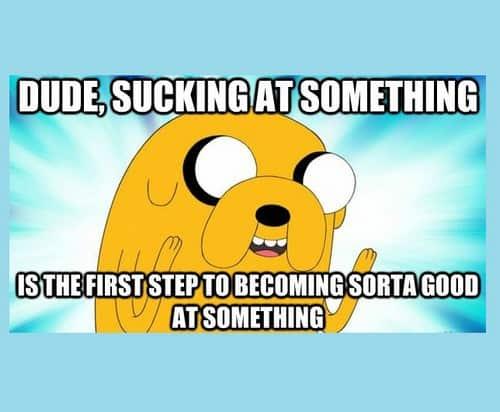 motivational sucking at something memes