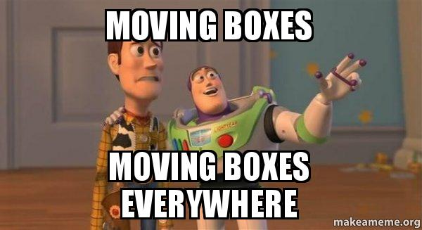 Absence... Moving-boxes-meme
