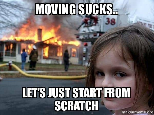 Image result for house moving meme