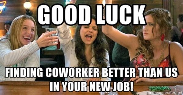 new job finding coworker meme