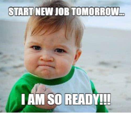 new job i am so ready meme