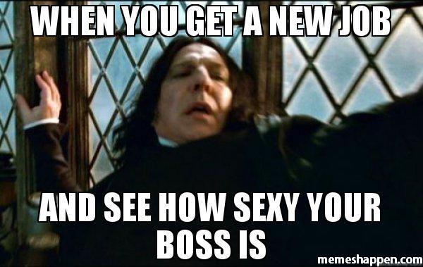new job sexy new boss meme