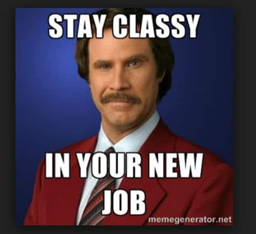 new job stay classy meme