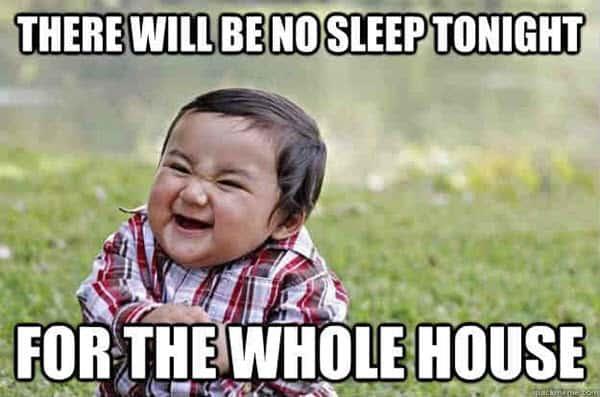 no sleep for the whole house meme