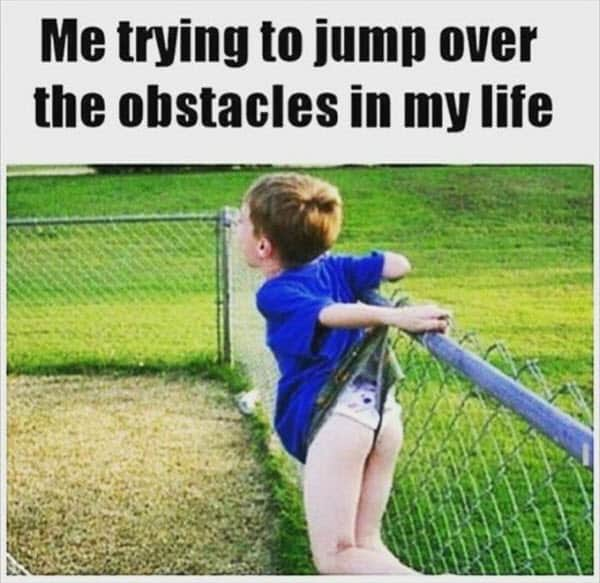 obstacles in life meme