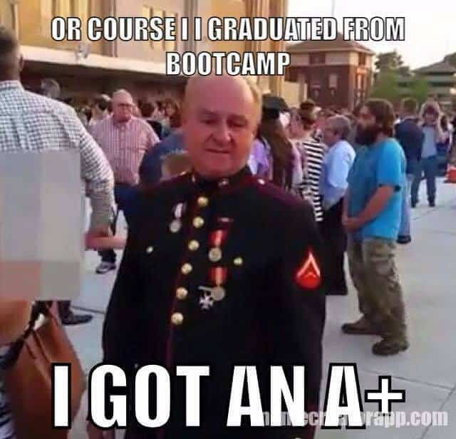 of course i graduated from bootcamp i got an a plus marine corps memes