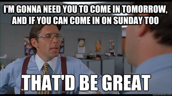 office space come in tomorrow meme