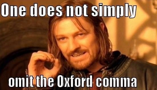 oxford comma one does not simply meme