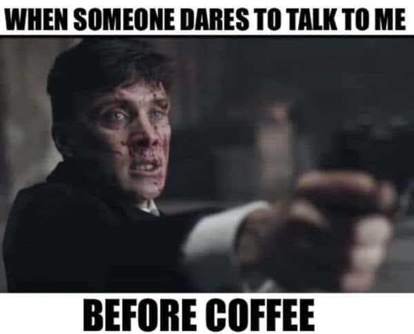 peaky blinders before coffee memes