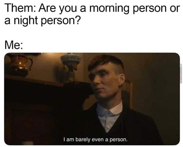 peaky blinders morning person memes