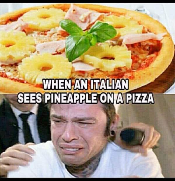 pizza with pineapple italian meme