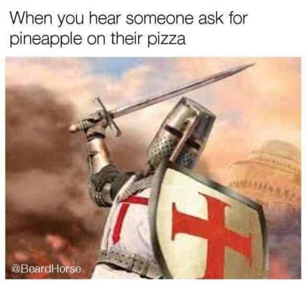 pizza with pineapple when someone asks meme