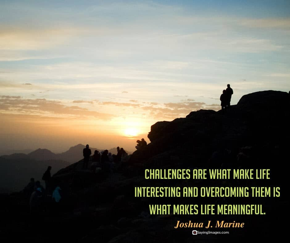 positive inspirational challenges quotes about life