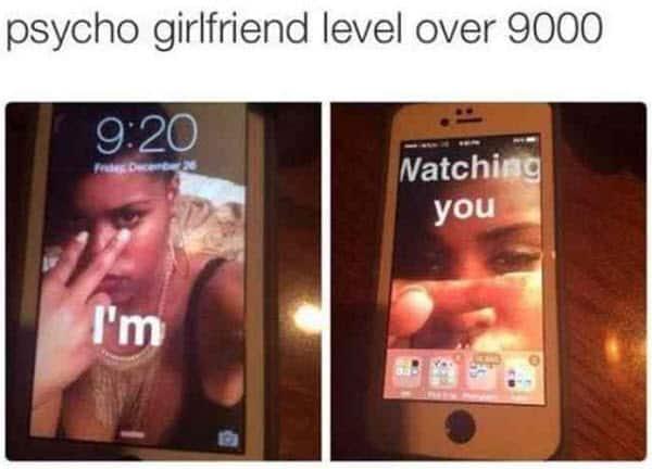 psycho girlfriend level meme