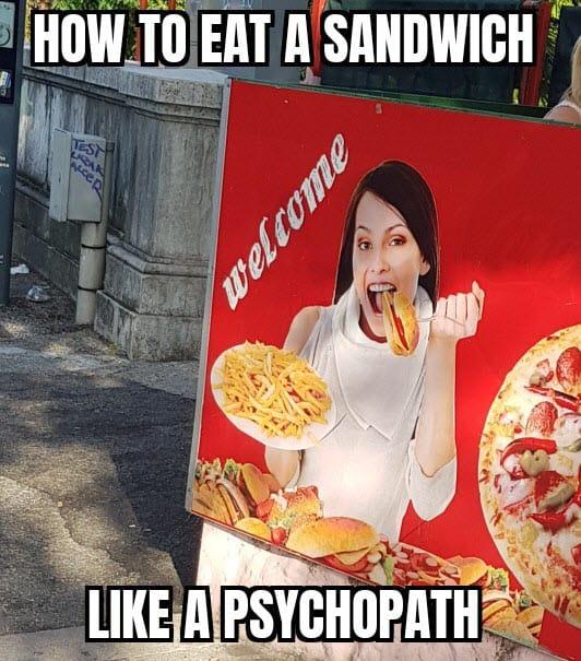 psycho how to eat a sandwich meme