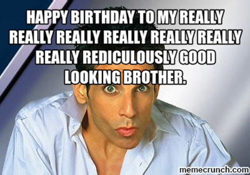 really good looking brother birthday meme