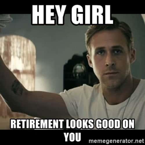 retirement hey girl meme