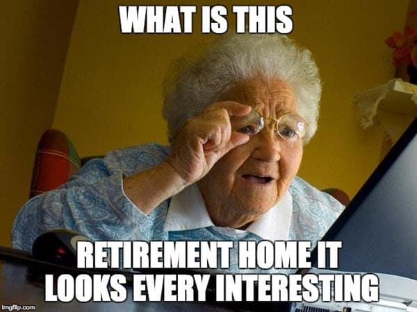 retirement home interesting meme