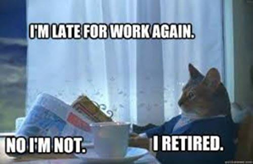 retirement late meme