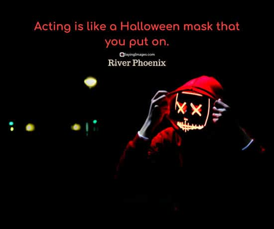 river phoenix halloween quotes