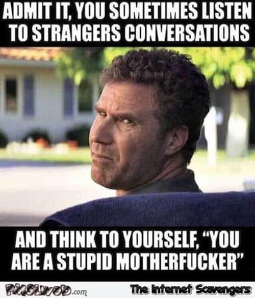 sarcastic listen to strangers conversations memes