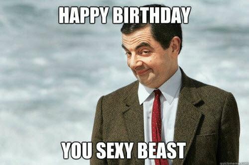 sexy birthday beast meme