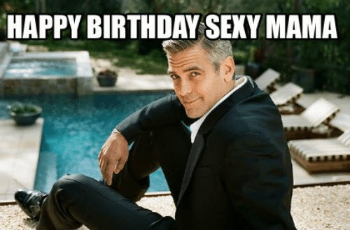 sexy birthday mama meme